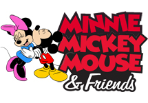 MICKEY MINNIE & FRIENDS